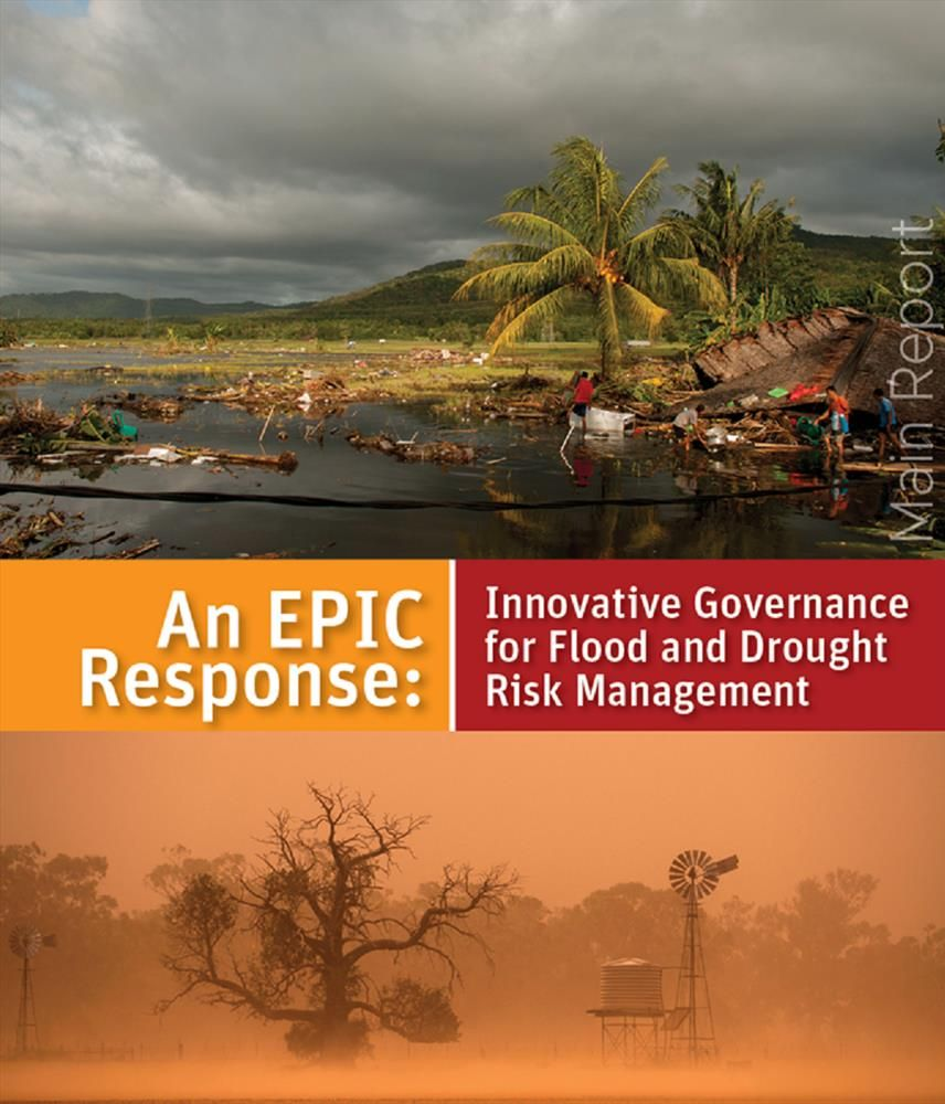 An EPIC Response: Innovative Governance for Flood and Drought Risk Management